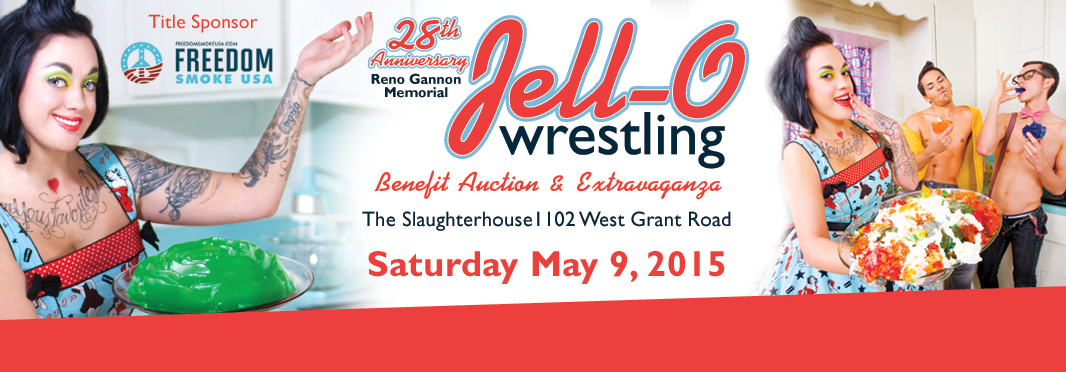 Jell-O Wrestling is Saturday May 9 at the Slaughterhouse. Plan to join us for EVERYONE'S favorite event!